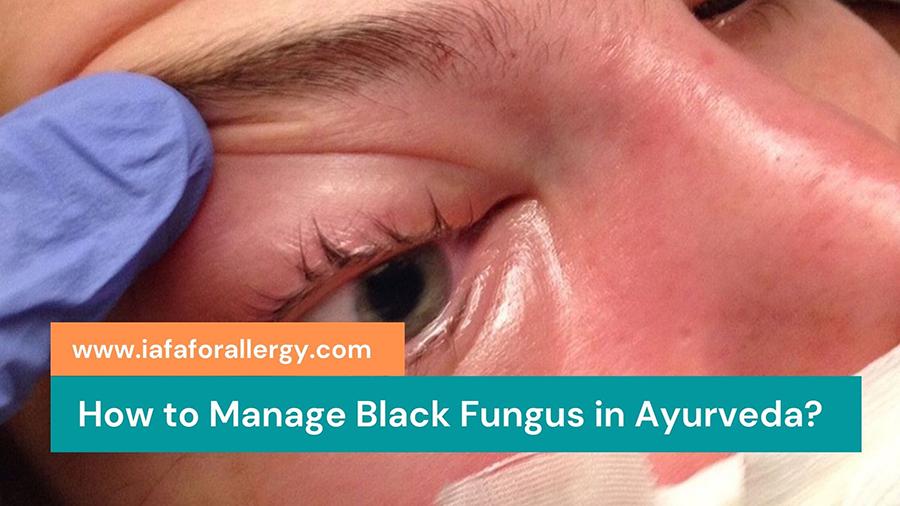 Manage Black Fungus in Ayurveda