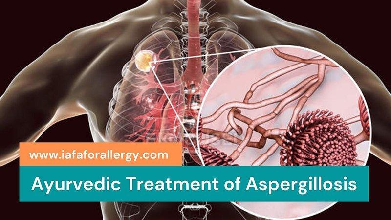 Ayurvedic Treatment of Aspergillosis