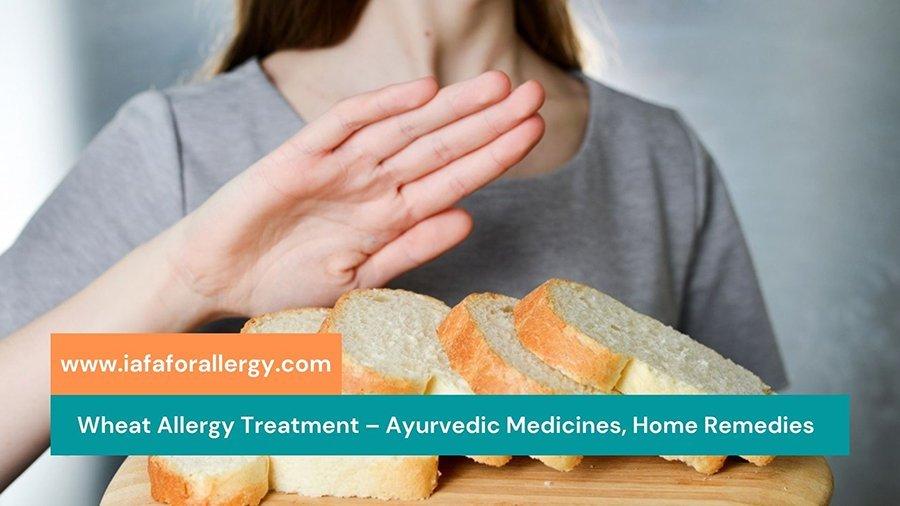 Wheat Allergy Treatment – Ayurvedic Medicines, Home Remedies